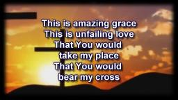 this is amazing grace. phil wickham