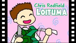 Chris Redfield Loituma!