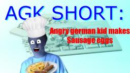 AGK short #1 - Angry german kid makes sausage eggs