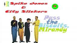 SPIKE JONES & CITY SLICKERS _ PASS THE BISCUITS MIRANDY VIDEOCLIPE
