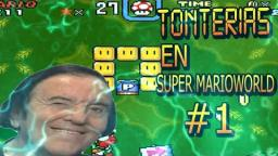 TONTERIAS EN SUPER MARIO WORLD! - CAPITULO 1