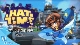 A Hat in Time (Pre-DLC): A Great Comeback to 3D Collect-a-thons (Part 1)