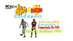 CHAVES & CHAPOLIN _ A CARTA PARA O CHAVES