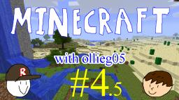 Minecraft with ollieg05 #4.5