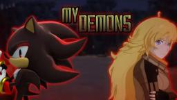 "Sonic and RWBY: ""My Demons"" 「AMV」"