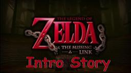 The Legend of Zelda: The Missing Link - Intro Story