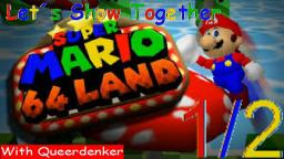 Let´s Show Together Super Mario 64 Land - Mit Queerdenker (1/2)