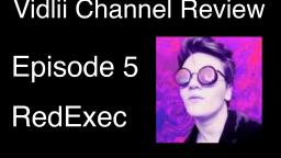 Vidlii Channel Review Episode 5: RedExec