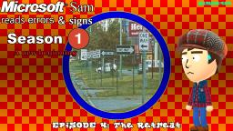 Microsoft Sam reads errors and signs (S1E4): The Retreat