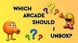 Which Arcade Game Should I Do An Unboxing And Review First? (On My TheVideoGamer64 Channel)