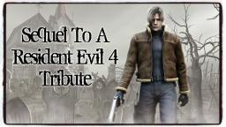 The Sequel To A Resident Evil 4 Tribute