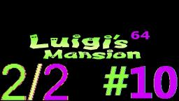 Let´s Play Luigi's Mansion 64 Alpha (100% Deutsch) - Teil 10 Die Fabrik der Uhren-Soldaten! (2/2)
