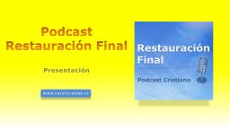 Podcast Restauración Final