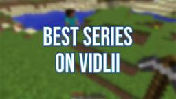 Best Series on VidLii (Official Music Video)