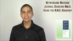 261 Networking Success Journal Exercise 46.1 Using the N.M.E. Strategy
