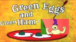 YTP: Green Eggs and Green Ham 2