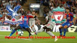 Crystal Palace vs Liverpool in 30 seconds