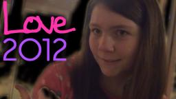 Love 2012 (Music Video)