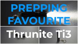 Prepping Favourites - Thrunite Ti3