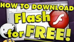 HOW TO DOWNLOAD FLASH FOR FREE! (100% SAFE) (Archived)