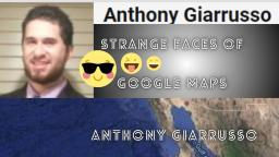 Strange Faces of Google Maps Anthony Giarrusso 240 Version