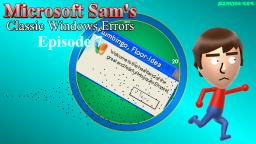 Microsoft Sams Classic Windows Errors (Episode 7)