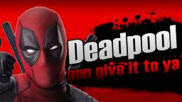 30. Smash bros Lawl X Character Moveset - Deadpool