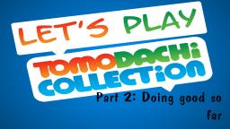 Lets play Tomodachi Collection #2: Doing good so far