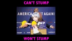 Cant stump wont stump