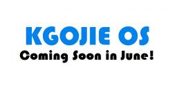 KGOJIE OS - Coming Soon in June!.