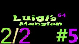 Let´s Play Luigi's Mansion 64 Alpha (100% Deutsch) - Teil 5 Expedition in der Knochengruft! (2/2)
