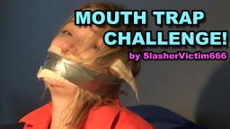 MOUTH TRAP CHALLENGE (directed by SlasherVictim666)