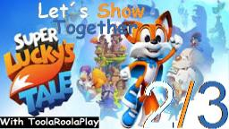 Let´s Show Together super lucky´s tale - Mit ToolaRoolaPlay (2/3)