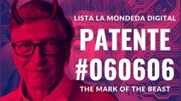 BILL GATES & NWO - LA MONEDA DIGITAL - CRYPTOCURRENCY - LA MARCA DE LA BESTIA - PATENTE 060606