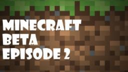 Minecraft Beta | Lets Play | #002