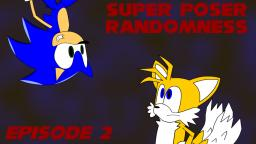 Super Poser Randomness - The Consequenses Of Hanging Upside Down (EP#2)