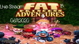 Live Stream- Fat Princes Adventures #15