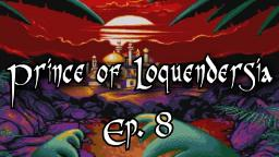 Prince of Loquendersia - EP. 8