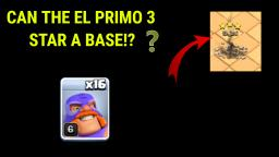 CAN THE EL PRIMO 3 STAR A BASE IN WAR LEAGUE!? - Clash of Clans