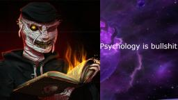 Psychology is bullshit according to ThatCreepyReading