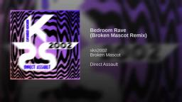 Bedroom Rave (Broken Mascot Remix)