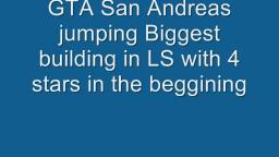 jumping biggest gta sa building in LS with 4 stars in the beggining