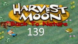 Let´s Play Harvest Moon: Back To Nature ★ 139 ★ Tschuldigung fürs brüllen