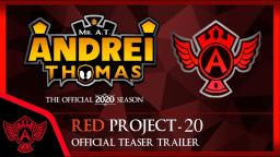 Red Project 20 Revealed: Mr. A.T. Andrei Thomas - The Official 2020 Season Teaser Trailer
