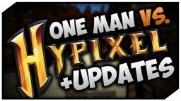 One Man Vs. Hypixel (+Some Other Updates)