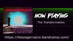 BlazeGervacio - The Transformation