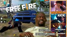 FREE FIRE - LA DECEPCION, LA TRAICION HERMANO | ValenciaKick