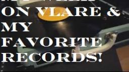 My Week On Vlare & Some Of My Favorite Vinyl Records I Own
