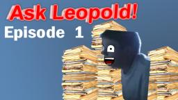 Ask Leopold - Episode 1