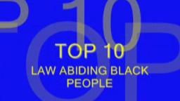 Top 10 Law Abiding Black People!